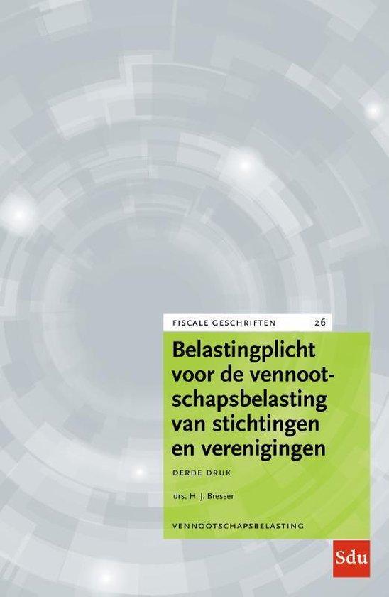 Boek cover Fiscale geschriften 26 -   Belastingplicht voor de vennootschapsbelasting van stichtingen en verenigingen van H.J. Bresser (Paperback)