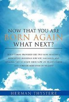 Now That You Are Born Again, What Next?