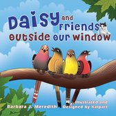 Daisy and Friends Outside Our Window