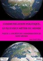 Communication politique, le plus vieux métier du monde - Partie 5