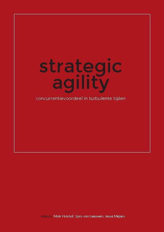 Strategic agility - Mark Hulshof |
