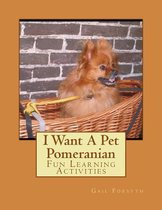 I Want A Pet Pomeranian