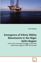 Emergence of Ethnic Militia Movements in the Niger Delta Region