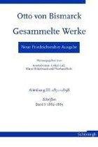 Otto von Bismarck - Gesammelte Werke. Neue Friedrichsruher Ausgabe / Otto von Bismarck Gesammelte Werke