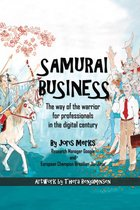 Samurai Business: The Way of the Warrior for Professionals in the Digital Century