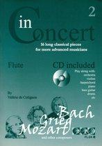 IN CONCERT for flute + meespeel-cd. Deel 2. Voor dwarsfluit. <br /><br /> Bladmuziek voor dwarsfluit, izis, bladmuziek voor fluit, play-along, bladmuziek met cd, muziekboek, klassiek, barok, Bach, Händel, Mozart.