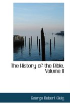 The History of the Bible, Volume II