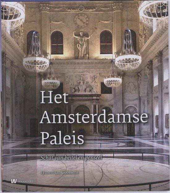Het Amsterdamse Paleis - Eymert-Jan Goossens |