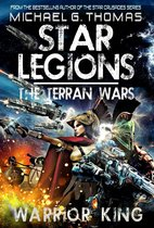 Warrior King (Star Legions: The Terran Wars Book 1)