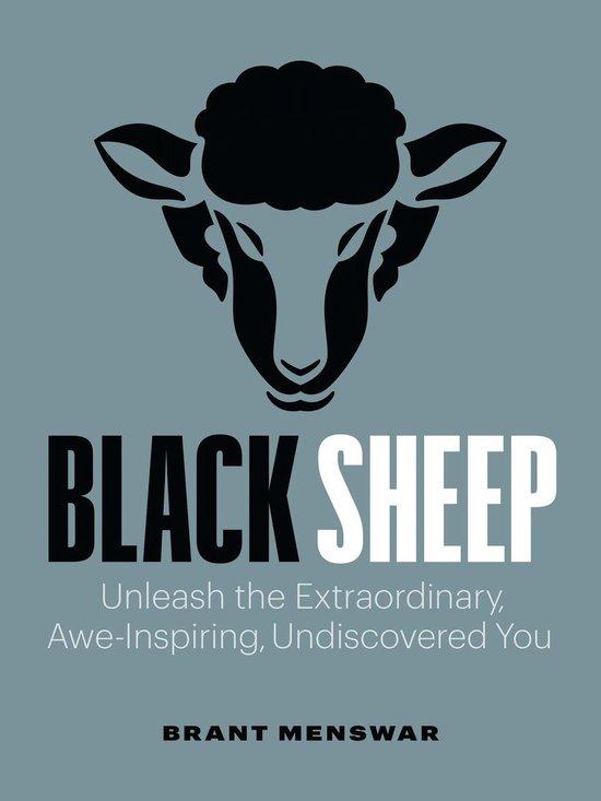 Black Sheep: Unleash the Extraordinary, Awe-Inspiring, Undiscovered You