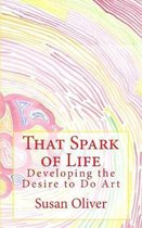 That Spark of Life -