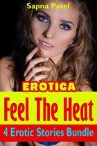 Erotica: Feel The Heat: 4 Erotic Stories Bundle