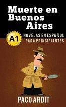 Muerte en Buenos Aires - Novelas en español para principiantes (A1)