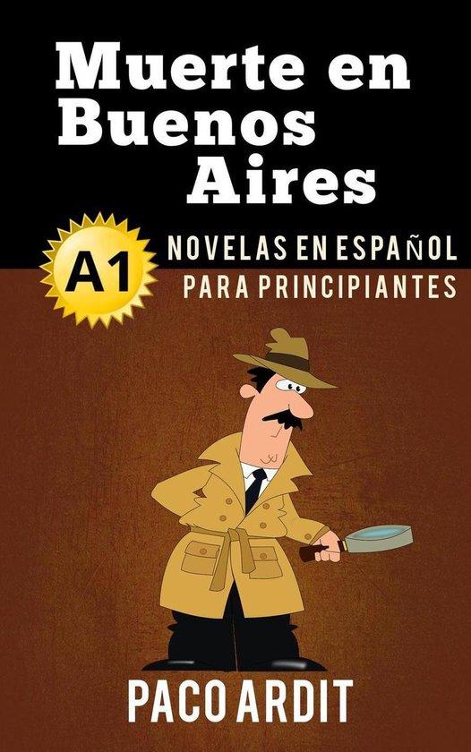 Boek cover Muerte en Buenos Aires - Novelas en español para principiantes (A1) van Paco Ardit (Onbekend)