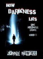 Omslag How Darkness Lies: Book 3 : The Darkness Series