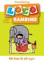 Loco Bambino  -   Loco bambino, dit kan ik al! vanaf 2,5 jaar