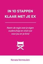 In 10 stappen  -   IN 10 STAPPEN KLAAR MET JE EX