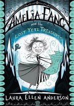 Amelia Fang and the Lost Yeti Treasures (The Amelia Fang Series)