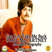 Can You Take Me Back: Paul McCartney - An Audio Biography