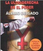 El Yunque La ultraderecha en el poder (Spanish Edition)