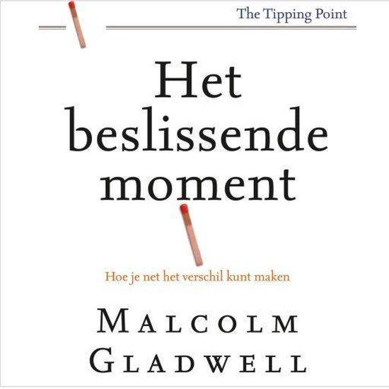 Boek cover Het beslissende moment van Malcolm Gladwell (Onbekend)