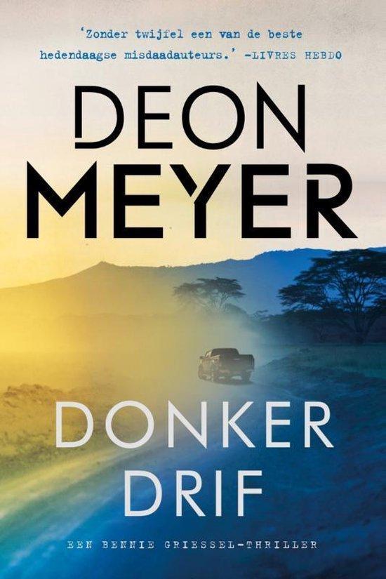Boek cover Bennie Griessel 7 -   Donkerdrif van Deon Meyer (Paperback)