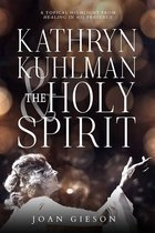 Kathryn Kuhlman and the Holy Spirit