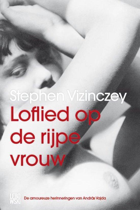 Loflied Op De Rijpe Vrouw - Stephen Vizinczey |