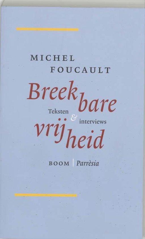 Breekbare vrijheid - M. Foucault  