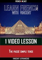 Learn French with Vincent - 1 video lesson - The passé simple tense