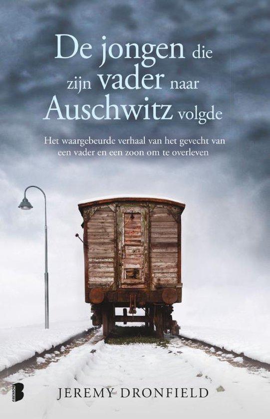 Boek cover De jongen die zijn vader naar Auschwitz volgde van Jeremy Dronfield (Paperback)