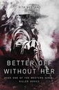 Omslag Better Off Without Her (Book One of the Western Serial Killer series)