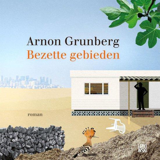 Bezette gebieden - Arnon Grunberg | Readingchampions.org.uk