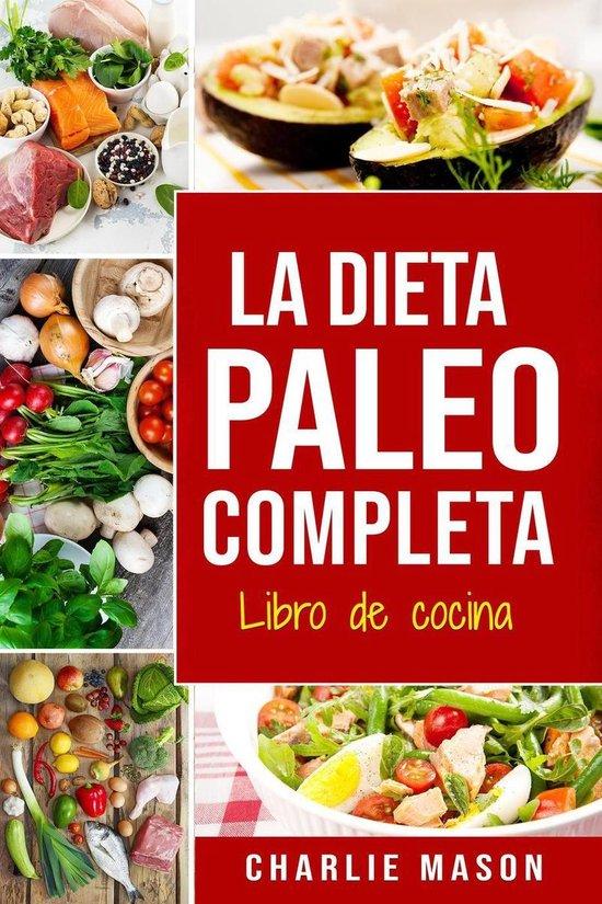 La Dieta Paleo Completa Libro de cocina En Español/The Paleo Complete Diet Cookbook In Spanish