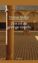 Thomas Merton, Zen en de gretige vogels