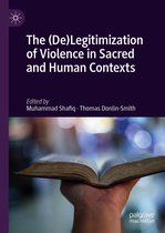 The (De)Legitimization of Violence in Sacred and Human Contexts