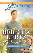 The Amish Mother (Mills & Boon Love Inspired) (Lancaster Courtships, Book 2)