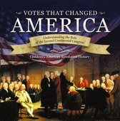 Votes that Changed America | Understanding the Role of the Second Continental Congress | History Grade 4 | Children's American Revolution History