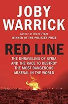 Red Line The Unravelling of Syria and the Race to Destroy the Most Dangerous Arsenal in the World