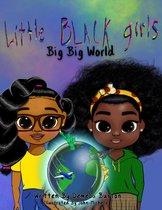 Little Black Girl- Big Big World