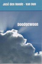Boek cover Doodgewoon van Jose den Ronde-Van Dun