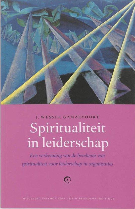 Spiritualiteit in leiderschap - J.W. Ganzevoort |