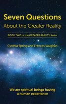 Seven Questions About The Greater Reality