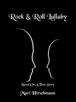 Rock & Roll Lullaby: Based On A True Story