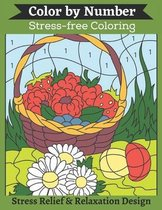Color by Number Stress-free Coloring Stress Relief & Relaxation Design: A Premium Large Print Color By Number Designs For Adults Fantasy Color By Numb