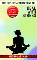 1173 Explicit Affirmations to Deal With Stress