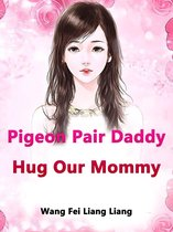 Pigeon Pair: Daddy, Hug Our Mommy