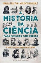 A historia da ciência para pessoas com pressa