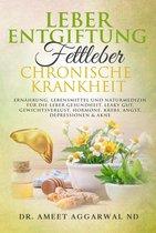 Boek cover Leberentgiftung, Fettleber & Chronische Krankheit van Ameet Aggarwal