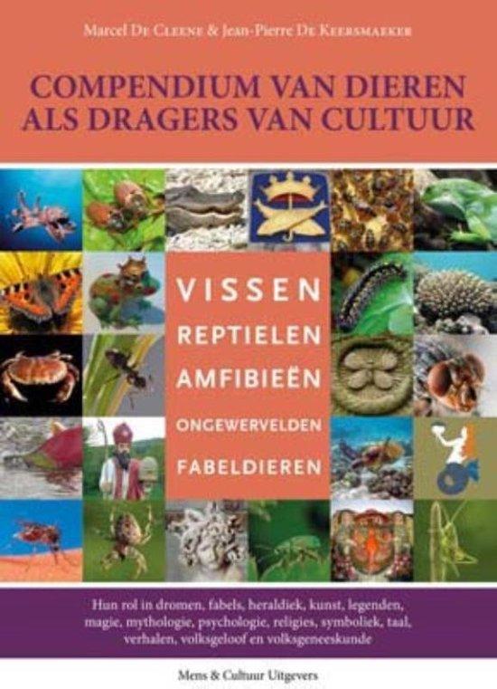 Compendium van dieren als dragers van cultuur 3 Vissen, reptielen, amfibieën, ongewervelden, fabeldieren - Marcel de Cleene  